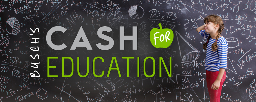 Busch's Cash for Education